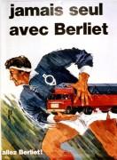 affiche Jamais seul avec Berliet - 1968